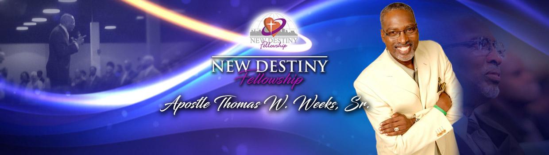 Apostle Thomas Wesley Weeks Sr New Destiny Fellowship
